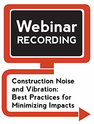 Construction Noise and Vibration: Best Practices for Minimizing Impacts on Animals, Ongoing Research Studies, and Relationships with Scientists (Webinar Recording)